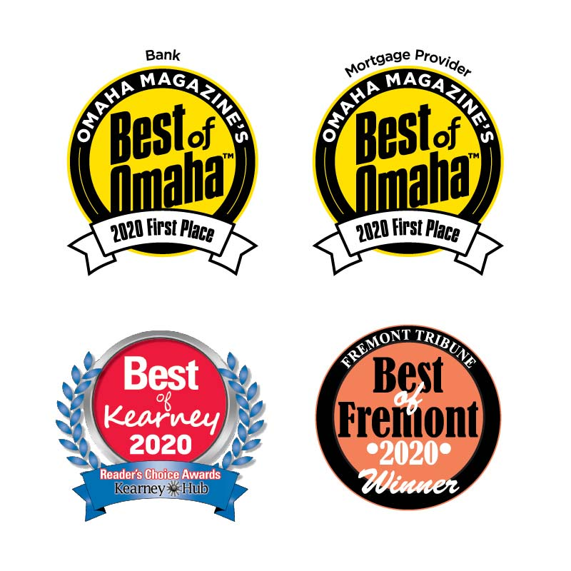 Best of Omaha 2020 First Place Best Bank , Best of Omaha 2020 First Place Best Mortgage Provider, Best of Kearney 2020 Best Bank and Best of Fremont 2020 Best Bank