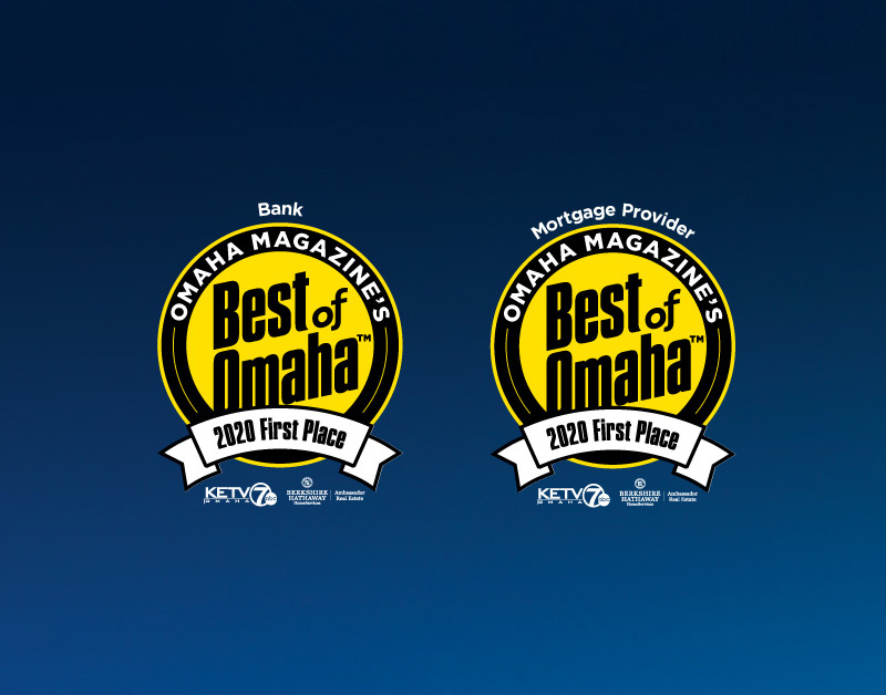 Best of Omaha - Best Bank First Place 2020 and Best Mortgage Provider First Place 2020